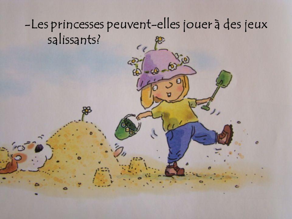 -Les princesses peuvent-elles jouer à des jeux salissants?
