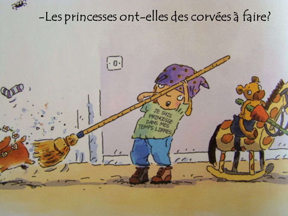 -Les princesses ont-elles des corvées à faire?