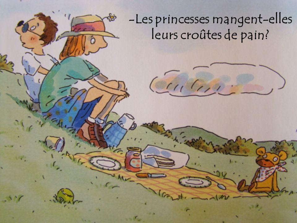 -Les princesses mangent-elles leurs croûtes de pain?