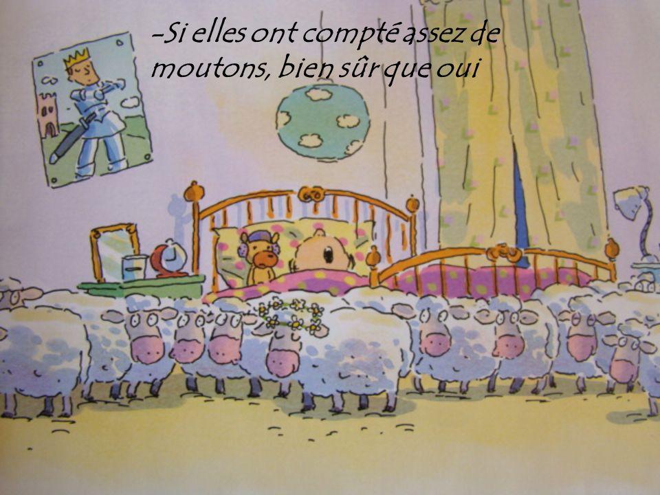 -Si elles ont compté assez de moutons, bien sûr que oui