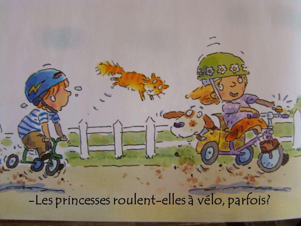 -Les princesses roulent-elles à vélo, parfois?