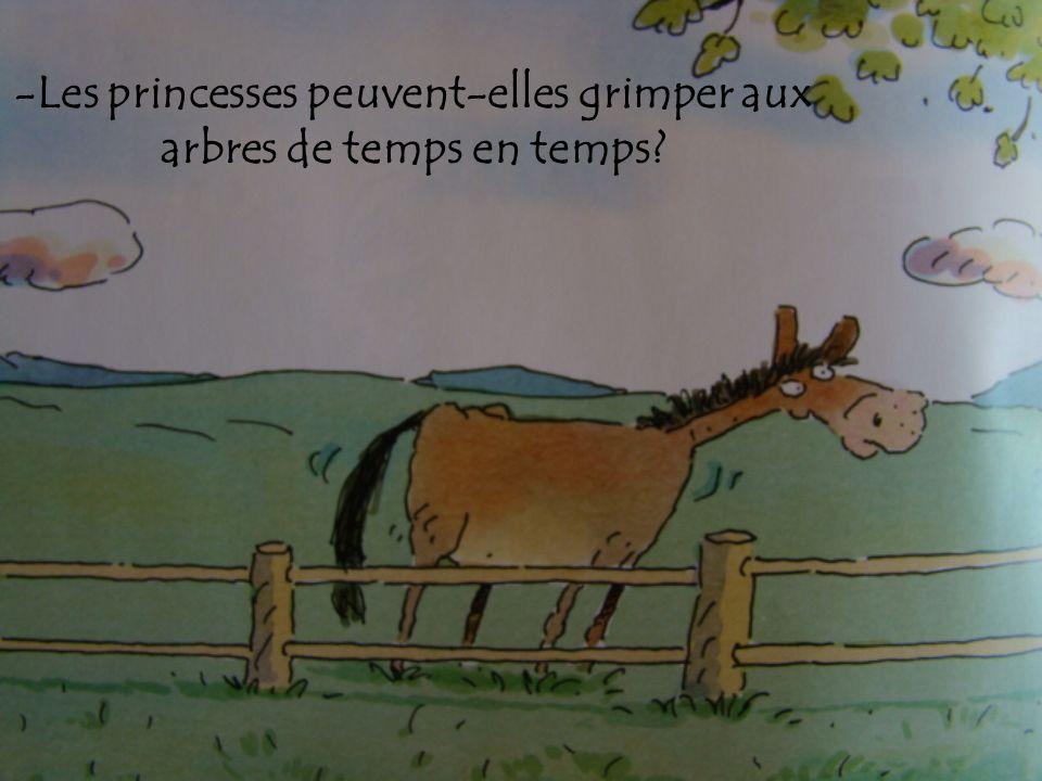 -Les princesses peuvent-elles grimper aux arbres de temps en temps?