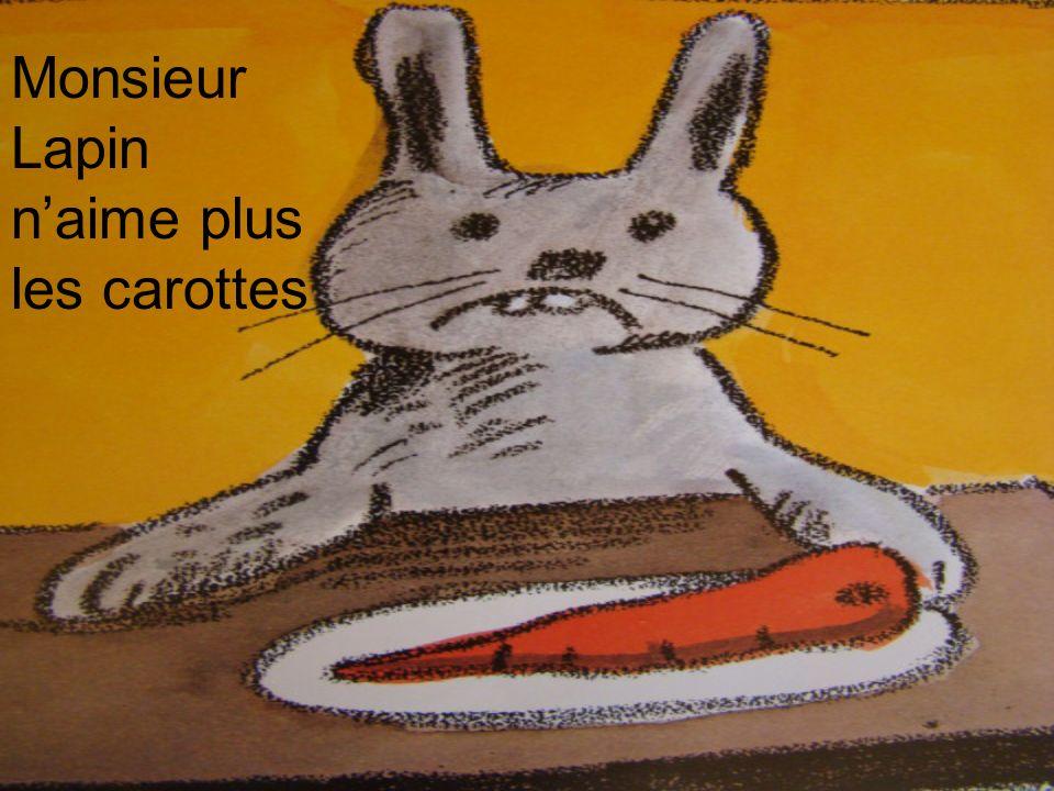 Monsieur Lapin naime plus les carottes
