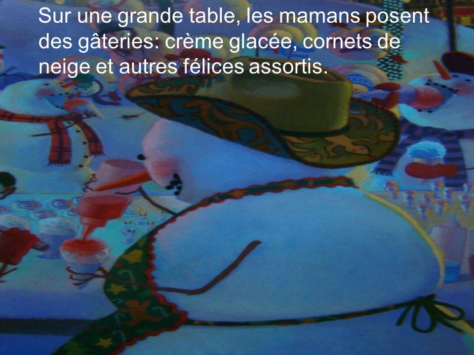 Sur une grande table, les mamans posent des gâteries: crème glacée, cornets de neige et autres félices assortis.