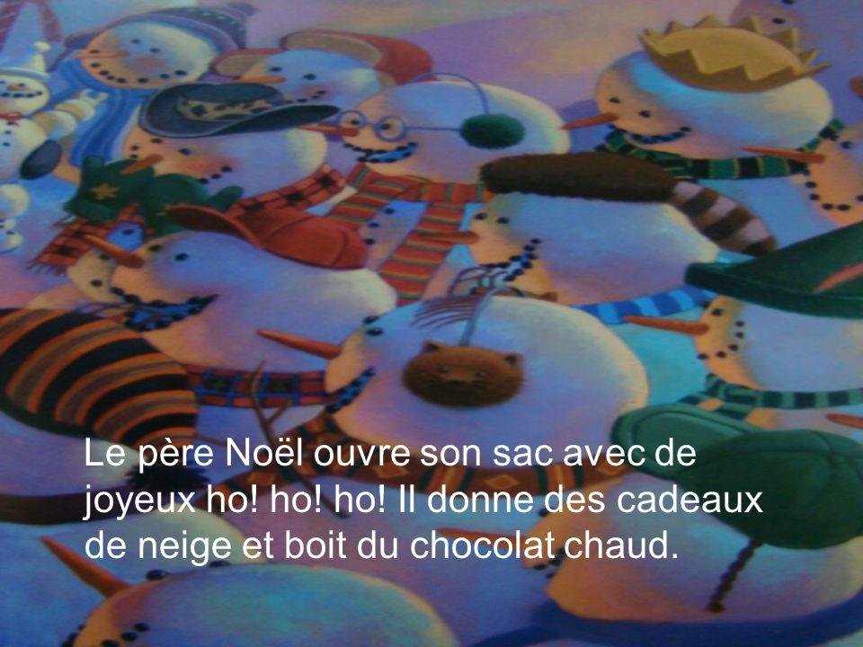 Le père Noël ouvre son sac avec de joyeux ho! ho! ho! Il donne des cadeaux de neige et boit du chocolat chaud.