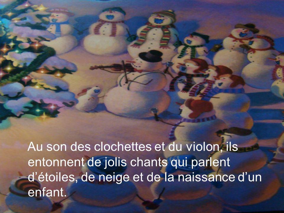 Au son des clochettes et du violon, ils entonnent de jolis chants qui parlent détoiles, de neige et de la naissance dun enfant.
