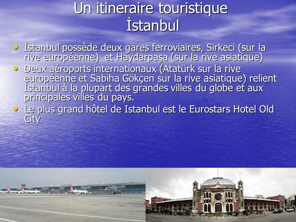 Un itineraire touristique İstanbul İstanbul possède deux gares ferroviaires, Sirkeci (sur la rive européenne) et Haydarpaşa (sur la rive asiatique) İs