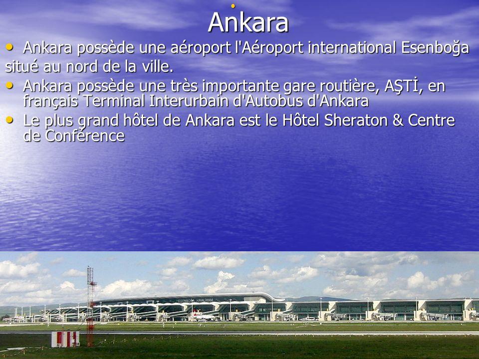 Ankara Ankara Ankara possède une aéroport l'Aéroport international Esenboğa Ankara possède une aéroport l'Aéroport international Esenboğa situé au nor