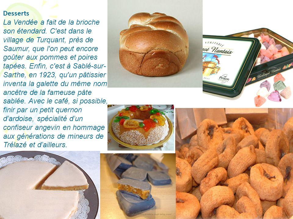 Desserts La Vendée a fait de la brioche son étendard. C'est dans le village de Turquant, près de Saumur, que l'on peut encore goûter aux pommes et poi