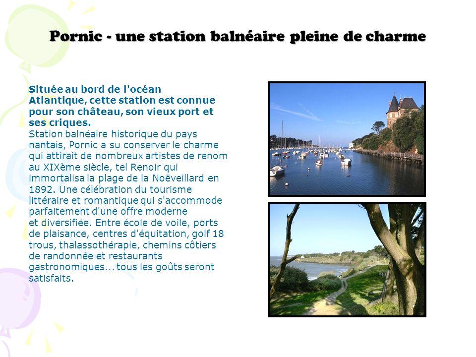 Pornic - une station balnéaire pleine de charme Située au bord de l'océan Atlantique, cette station est connue pour son château, son vieux port et ses