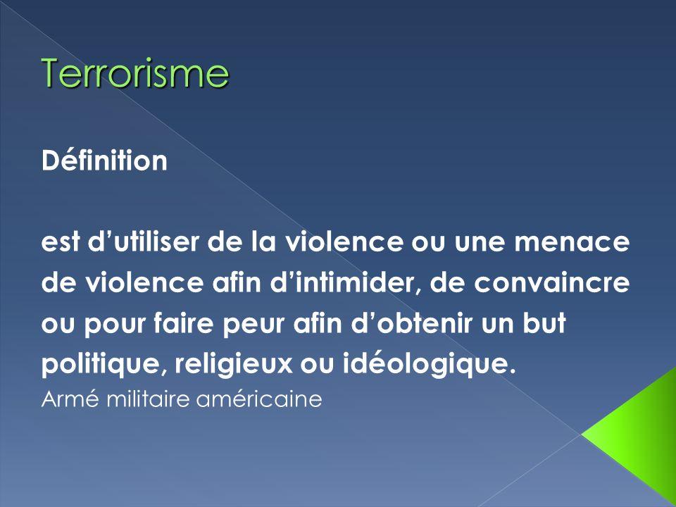 Définition est dutiliser de la violence ou une menace de violence afin dintimider, de convaincre ou pour faire peur afin dobtenir un but politique, re