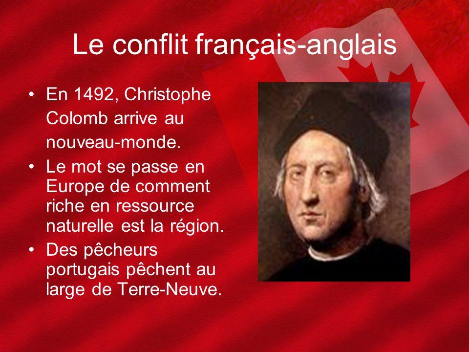 Le conflit français-anglais En 1492, Christophe Colomb arrive au nouveau-monde. Le mot se passe en Europe de comment riche en ressource naturelle est