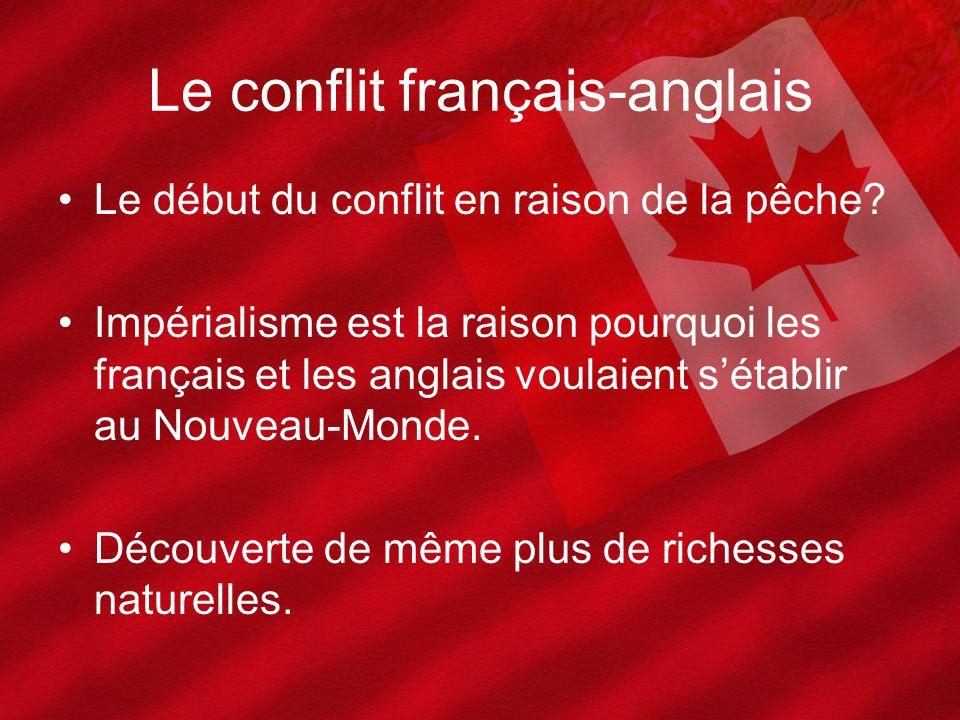 Le début du conflit en raison de la pêche? Impérialisme est la raison pourquoi les français et les anglais voulaient sétablir au Nouveau-Monde. Découv