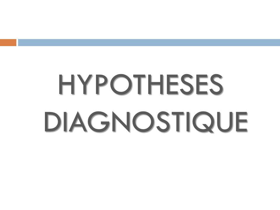 HYPOTHESES DIAGNOSTIQUE
