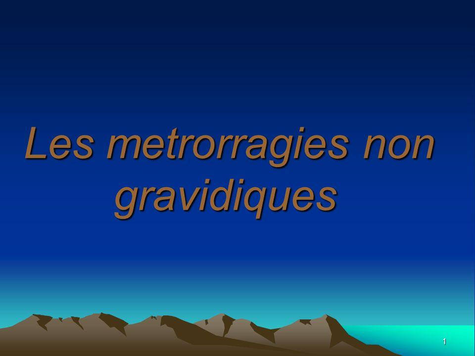 1 Les metrorragies non gravidiques