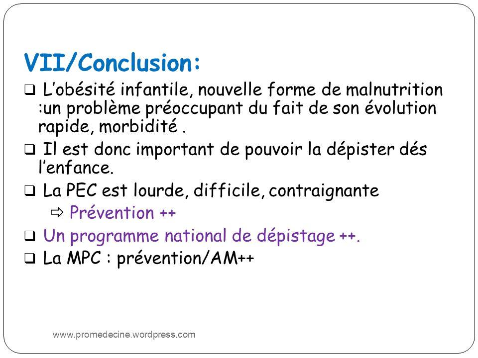 VII/Conclusion: Lobésité infantile, nouvelle forme de malnutrition :un problème préoccupant du fait de son évolution rapide, morbidité.