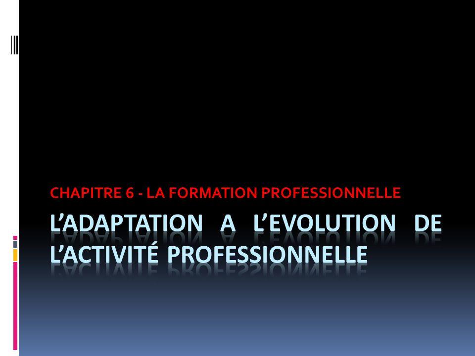 CHAPITRE 6 - LA FORMATION PROFESSIONNELLE