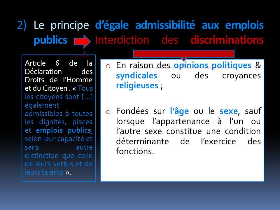 2)Le principe dégale admissibilité aux emplois publics : Interdiction des discriminations Article 6 de la Déclaration des Droits de l'Homme et du Cito