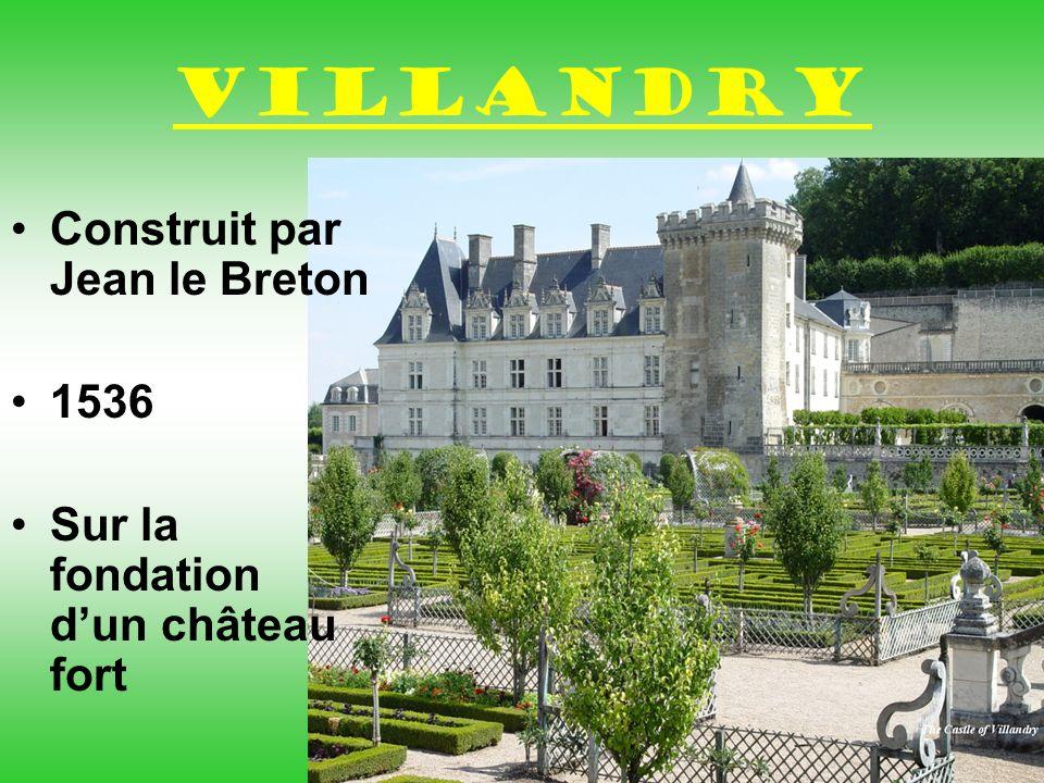 Villandry Construit par Jean le Breton 1536 Sur la fondation dun château fort