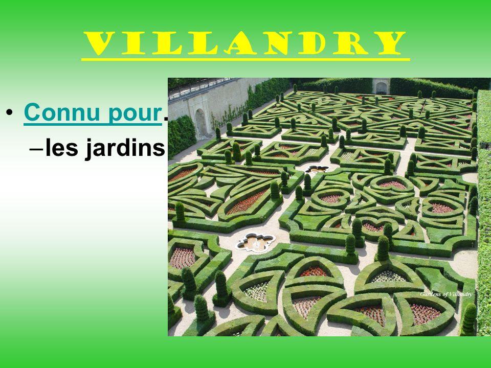 Villandry Connu pour…Connu pour –les jardins