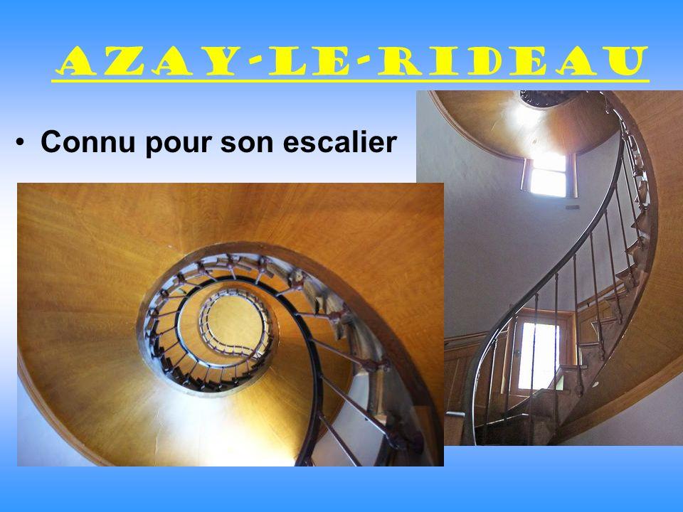 Azay-le-Rideau Connu pour son escalier
