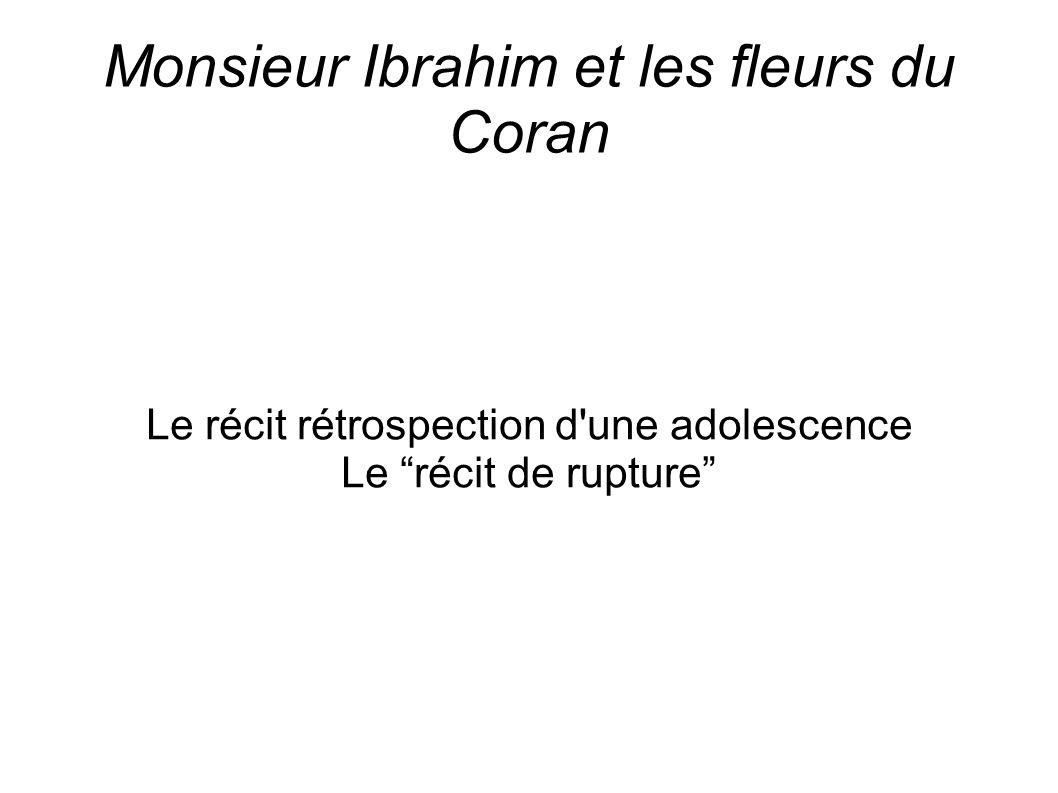 Monsieur Ibrahim et les fleurs du Coran Le récit rétrospection d une adolescence Le récit de rupture