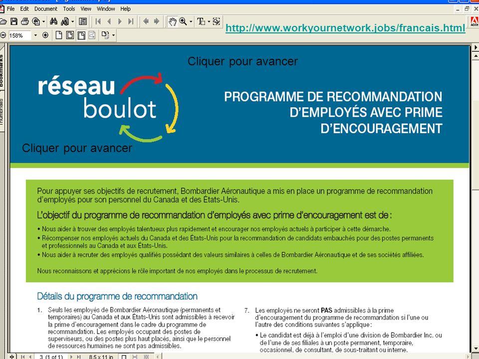 Le système de cooptation de Bombardier Aéronautique http://www.workyournetwork.jobs/francais.html Cliquer pour avancer