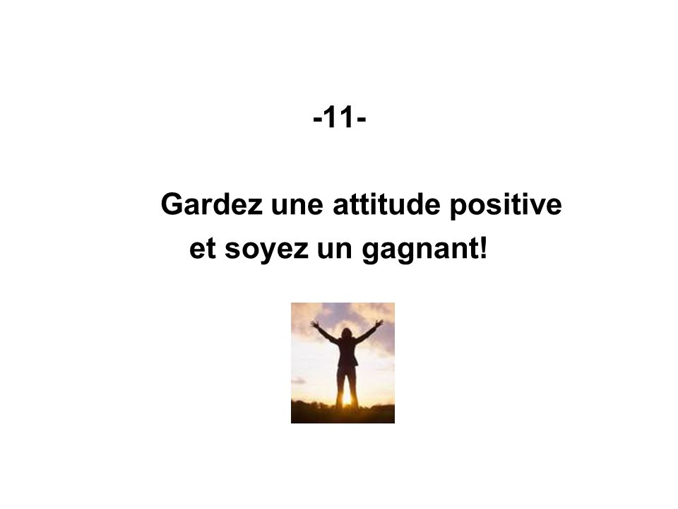 -11- Gardez une attitude positive et soyez un gagnant!