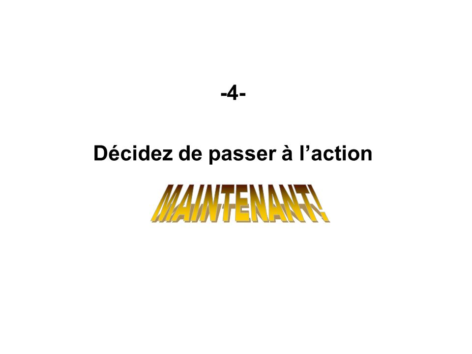 -4- Décidez de passer à laction