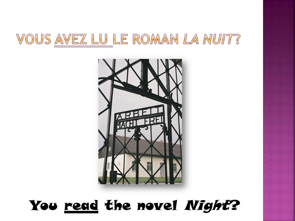 You read the novel Night?