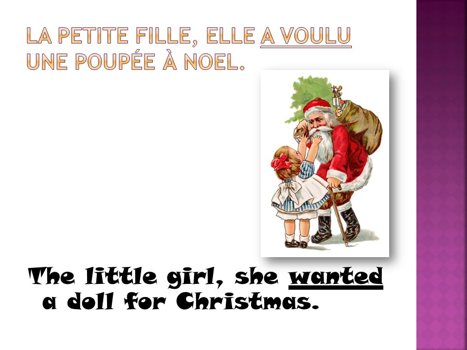 The little girl, she wanted a doll for Christmas.