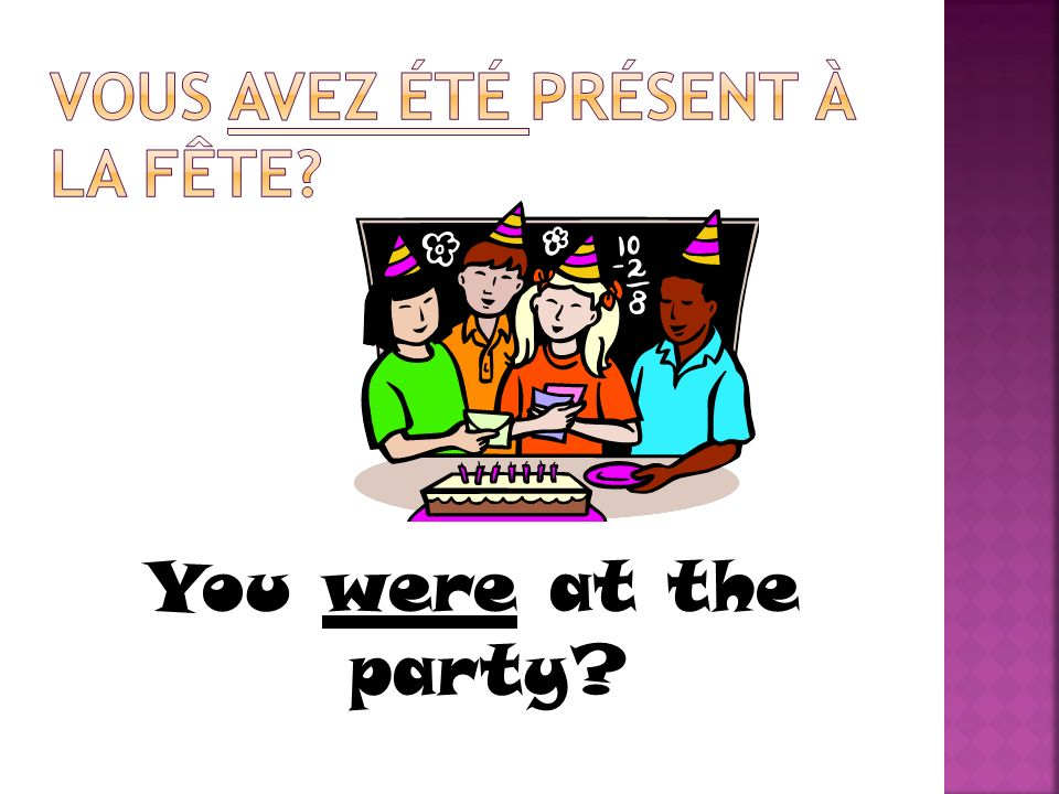 You were at the party?