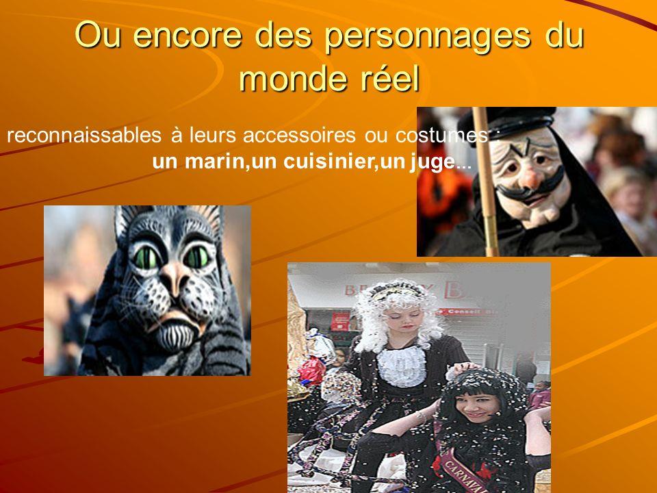 Ou encore des personnages du monde réel reconnaissables à leurs accessoires ou costumes : un marin,un cuisinier,un juge …