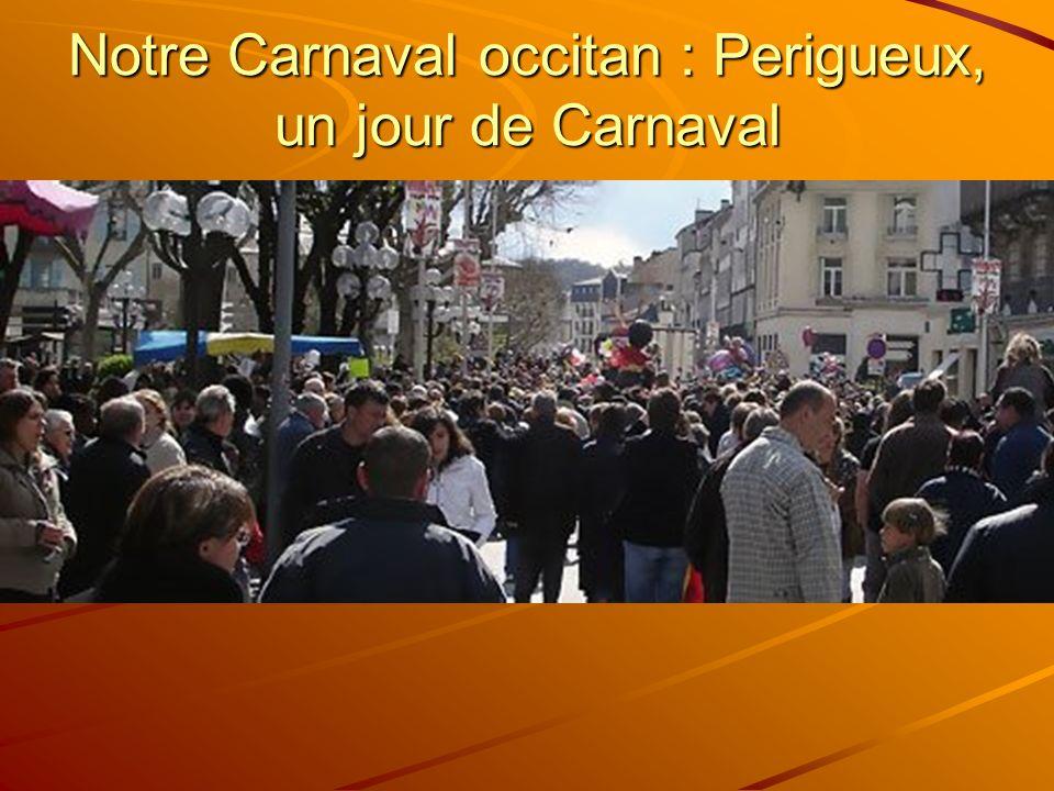 Notre Carnaval occitan : Perigueux, un jour de Carnaval