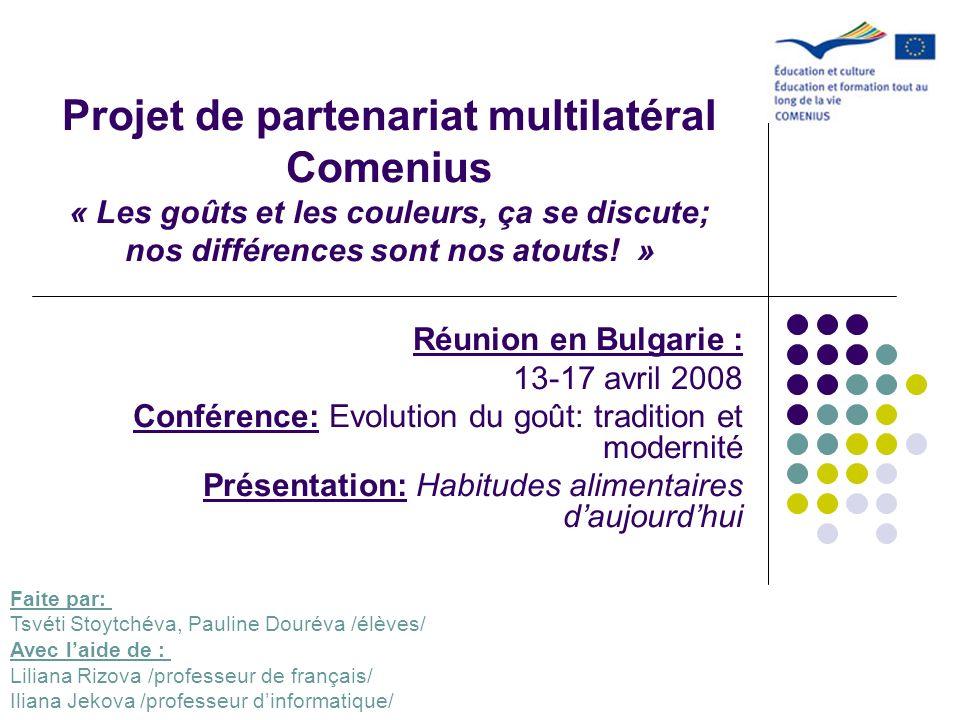 Projet de partenariat multilatéral Comenius « Les goûts et les couleurs, ça se discute; nos différences sont nos atouts! » Réunion en Bulgarie : 13-17
