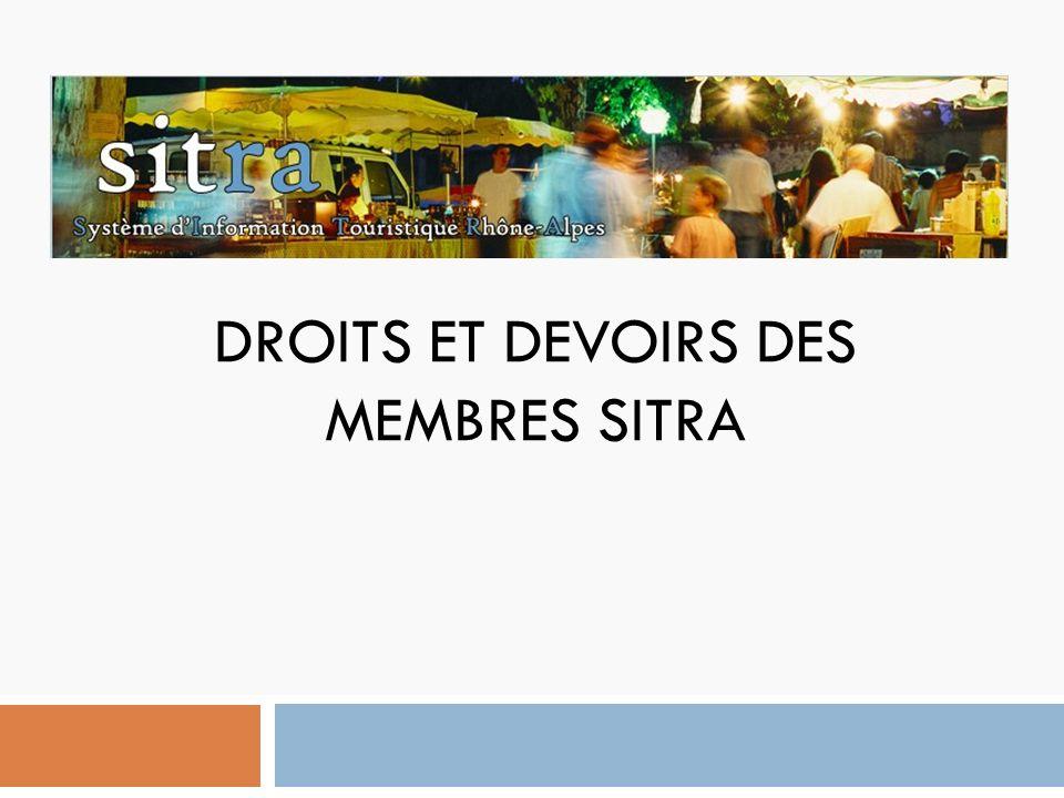 Le Réseau aujourdhui : 240 membres 2 types de membres : Les membres contributeurs : OT Structures territoriales CDT CRT Réseaux partenaires Les membres diffuseurs : gestionnaires de sites web privés ou publics, exploitent les données SITRA et contribuent ainsi à la diffusion de linformation touristique de Rhône-Alpes dans des environnements variés.