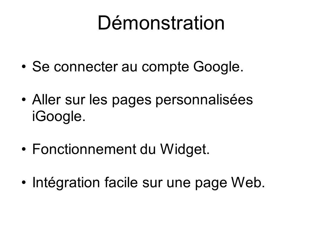 Démonstration Se connecter au compte Google. Aller sur les pages personnalisées iGoogle.