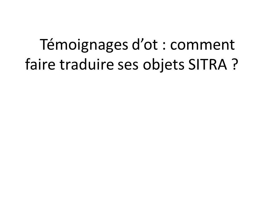 Témoignages dot : comment faire traduire ses objets SITRA