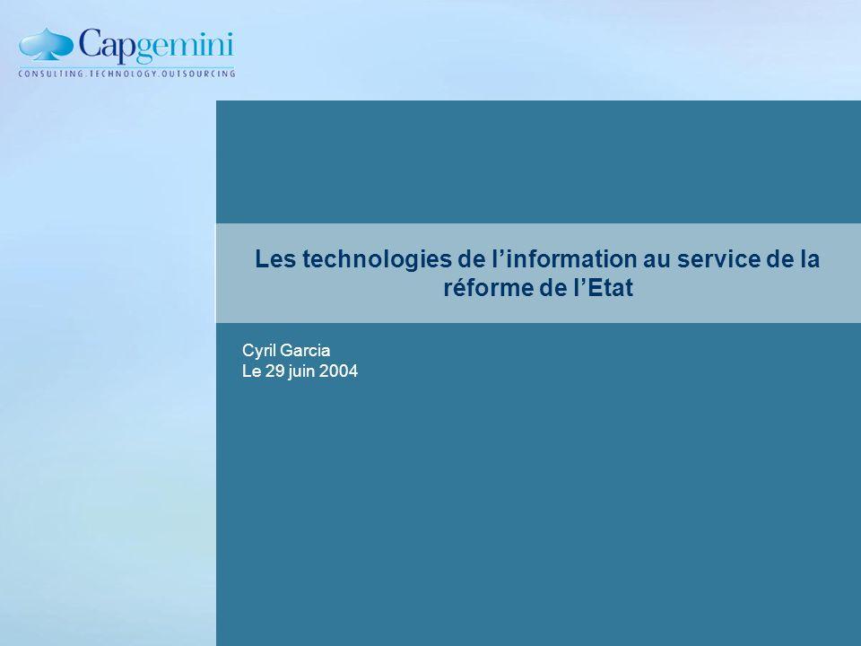Les technologies de linformation au service de la réforme de lEtat Cyril Garcia Le 29 juin 2004