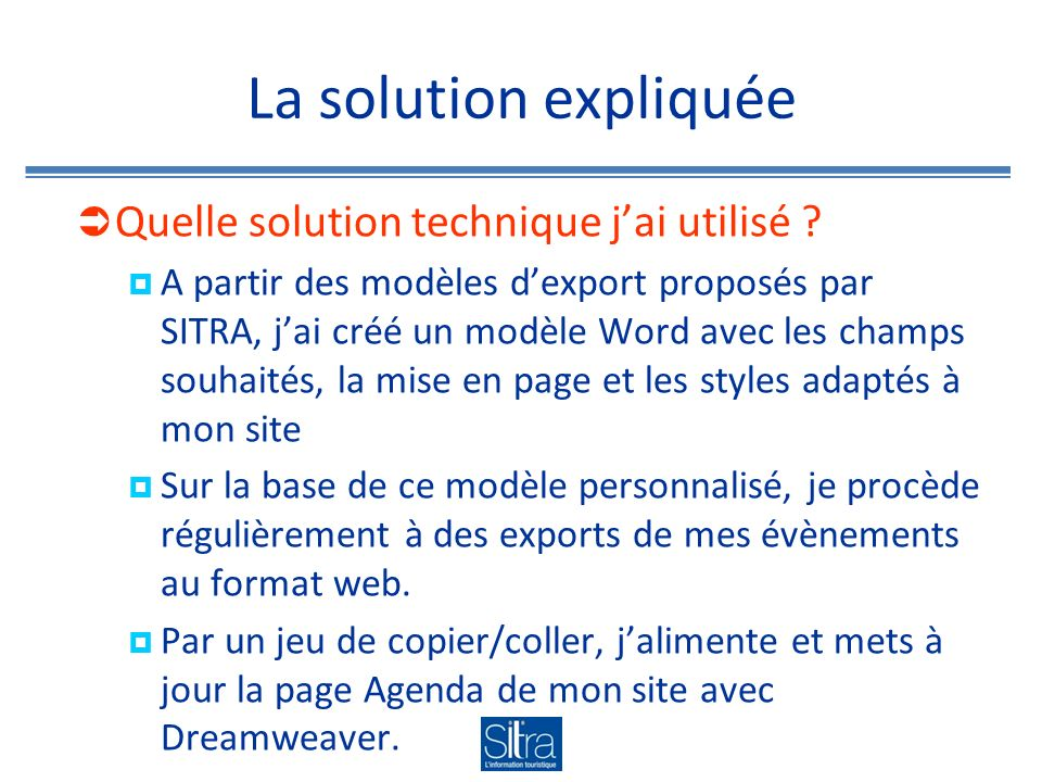 La solution expliquée Quelle solution technique jai utilisé .