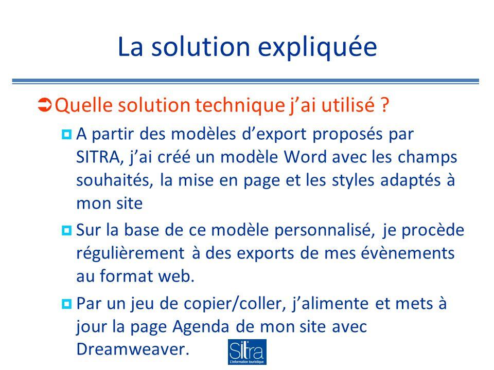 La solution expliquée Quelle solution technique jai utilisé ? A partir des modèles dexport proposés par SITRA, jai créé un modèle Word avec les champs