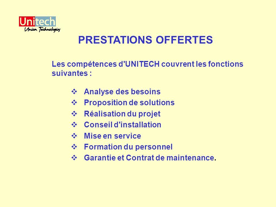 Les compétences d'UNITECH couvrent les fonctions suivantes : Analyse des besoins Proposition de solutions Réalisation du projet Conseil d'installation