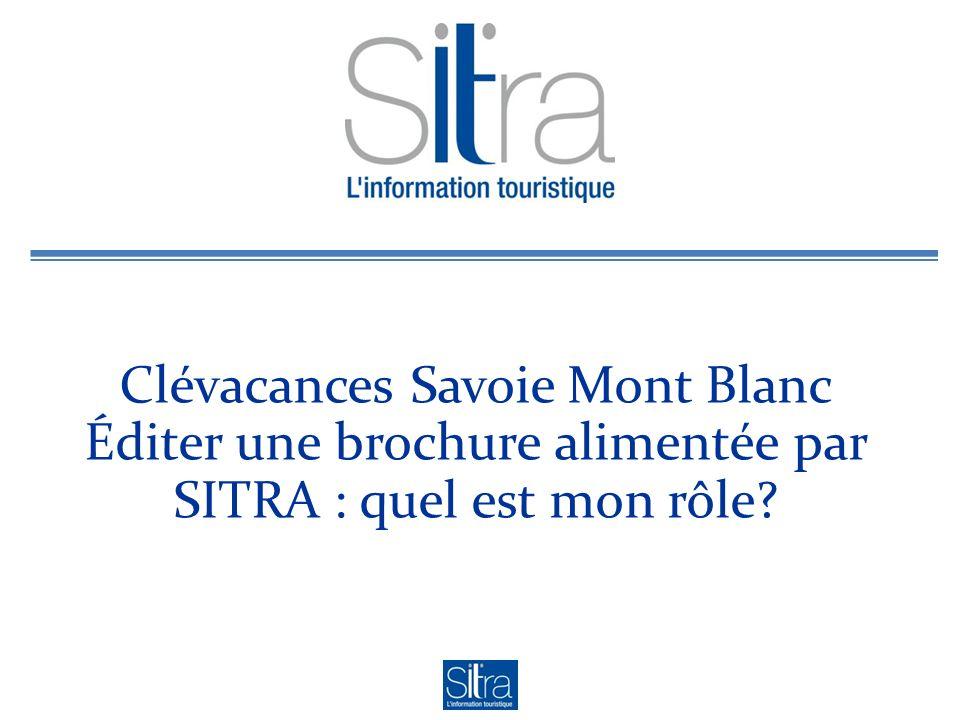 Clévacances Savoie Mont Blanc Éditer une brochure alimentée par SITRA : quel est mon rôle?
