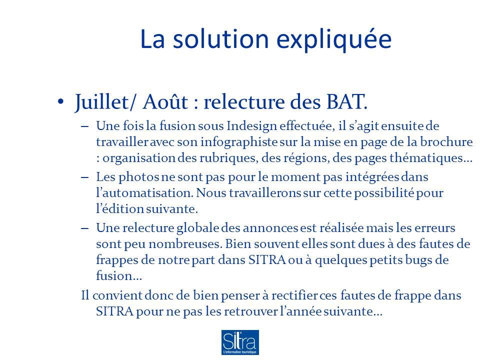 La solution expliquée Juillet/ Août : relecture des BAT. – Une fois la fusion sous Indesign effectuée, il sagit ensuite de travailler avec son infogra