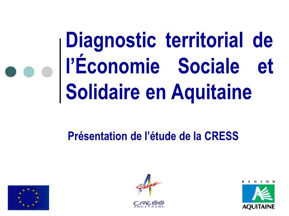 Diagnostic territorial de lÉconomie Sociale et Solidaire en Aquitaine Présentation de létude de la CRESS