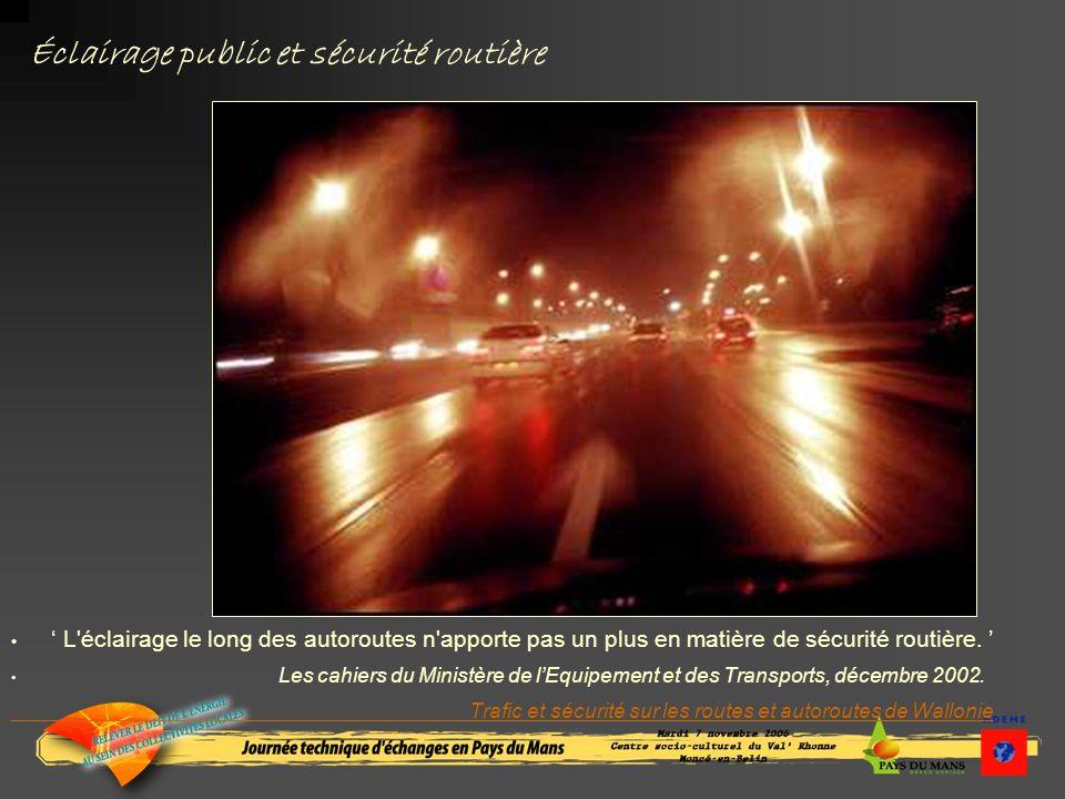 L éclairage le long des autoroutes n apporte pas un plus en matière de sécurité routière.