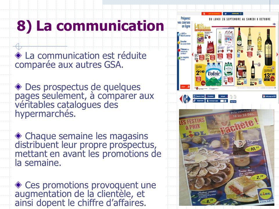 La communication est réduite comparée aux autres GSA. Des prospectus de quelques pages seulement, à comparer aux véritables catalogues des hypermarché