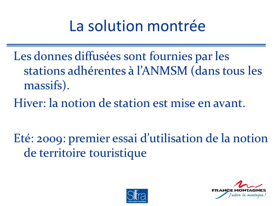 La solution montrée Les donnes diffusées sont fournies par les stations adhérentes à lANMSM (dans tous les massifs).