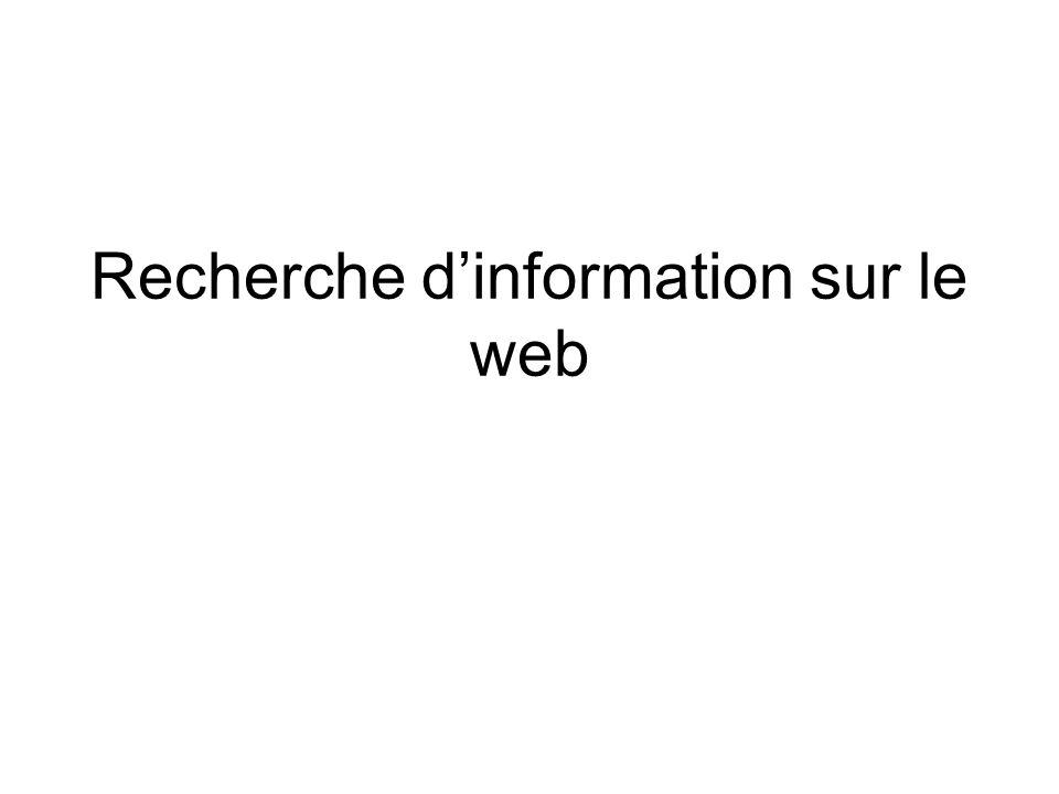 Il n existe pas une mais des méthodologies de recherche d information sur Internet en fonction de la nature de l information recherchée et du but de la recherche.