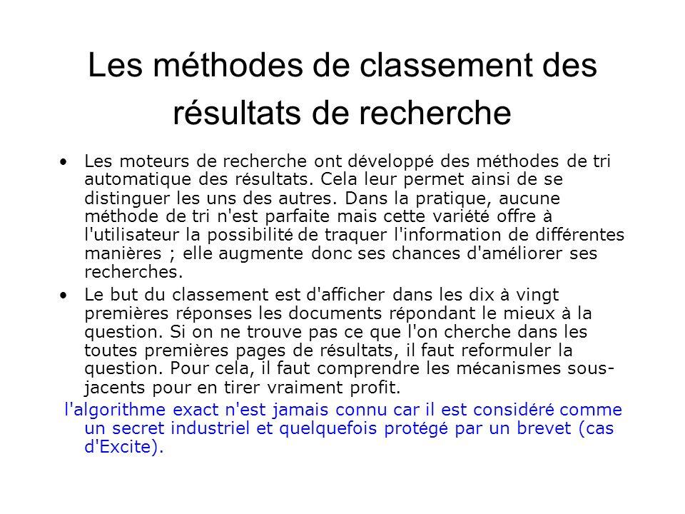 Les méthodes de classement des résultats de recherche Les moteurs de recherche ont d é velopp é des m é thodes de tri automatique des r é sultats. Cel